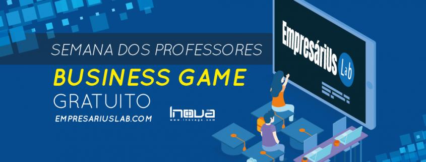 Semana dos Professores Inova GS - Business Game Gratuito